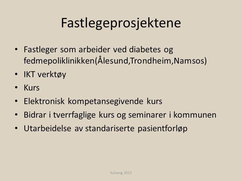 Fastlegeprosjektene • Fastleger som arbeider ved diabetes og fedmepoliklinikken(Ålesund,Trondheim,Namsos) • IKT verktøy • Kurs • Elektronisk kompetans