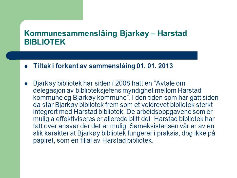 Kommunesammenslåing Bjarkøy – Harstad BIBLIOTEK  Tiltak i forkant av sammenslåing 01.