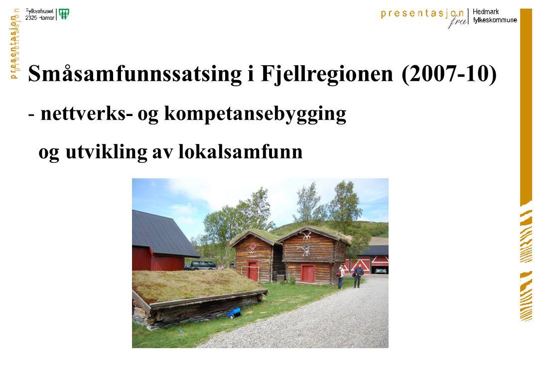 Småsamfunnssatsing i Fjellregionen (2007-10) - nettverks- og kompetansebygging og utvikling av lokalsamfunn