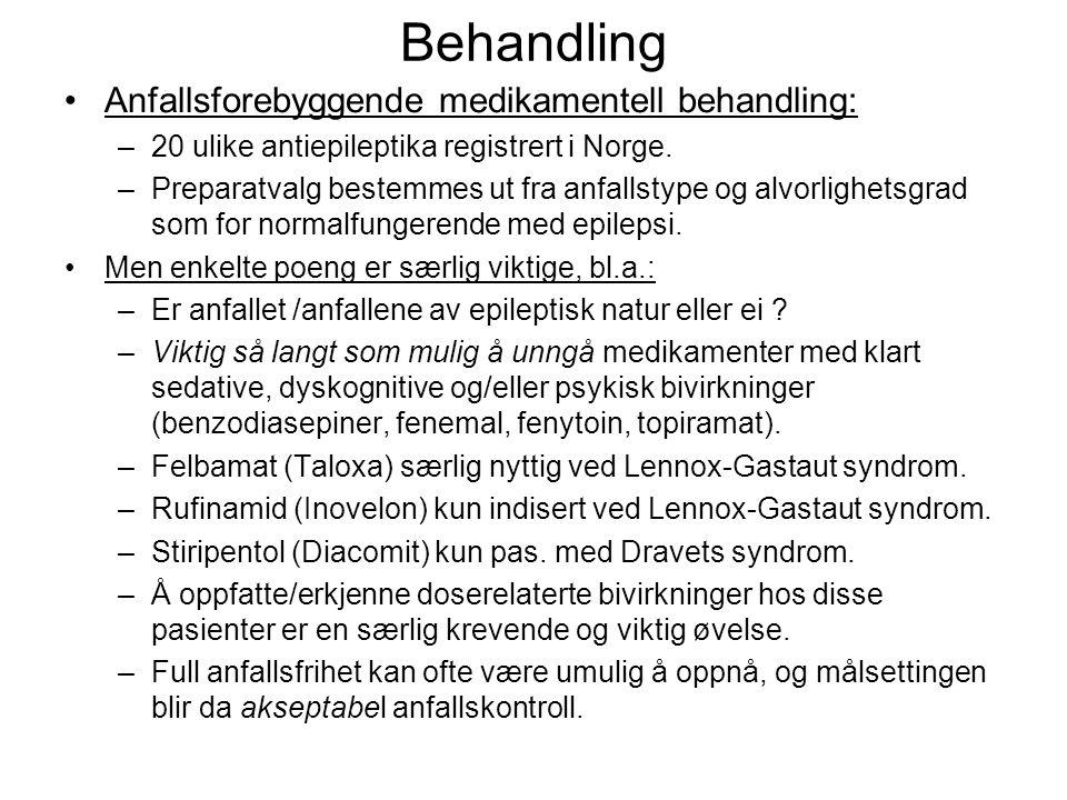Behandling •Anfallsforebyggende medikamentell behandling: –20 ulike antiepileptika registrert i Norge. –Preparatvalg bestemmes ut fra anfallstype og a