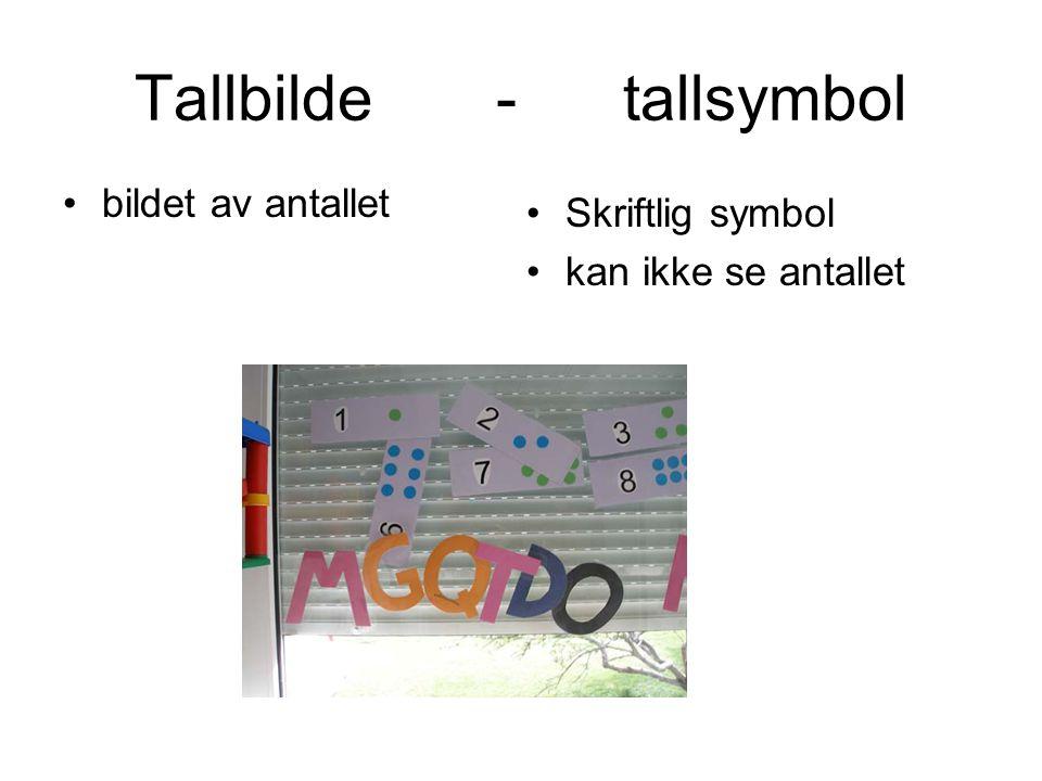 Tallbilde - tallsymbol •bildet av antallet •Skriftlig symbol •kan ikke se antallet