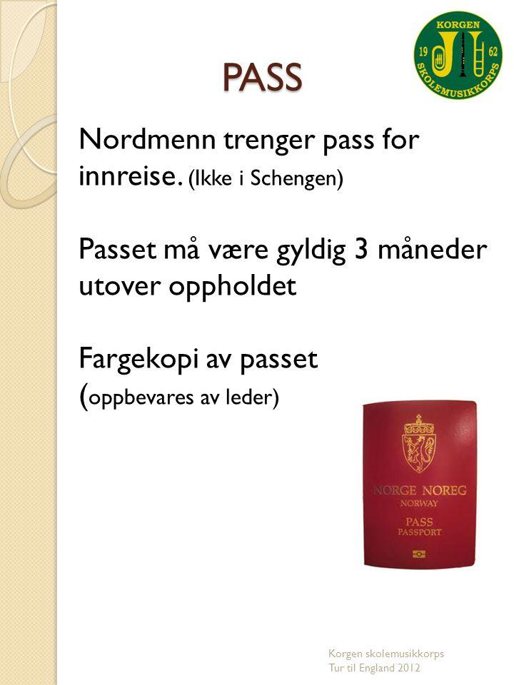 PASS Nordmenn trenger pass for innreise. (Ikke i Schengen) Passet må være gyldig 3 måneder utover oppholdet Fargekopi av passet ( oppbevares av leder)