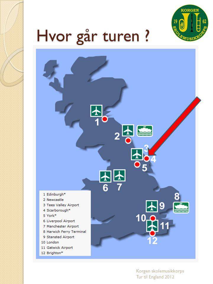 Hvor går turen ? Korgen skolemusikkorps Tur til England 2012