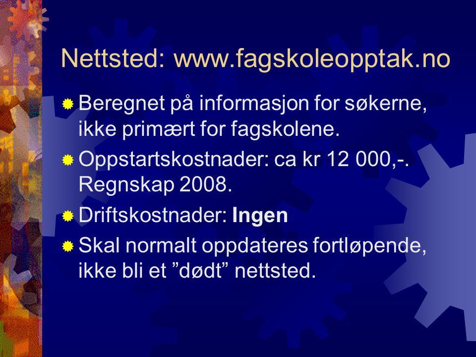 Nettsted: www.fagskoleopptak.no  Beregnet på informasjon for søkerne, ikke primært for fagskolene.