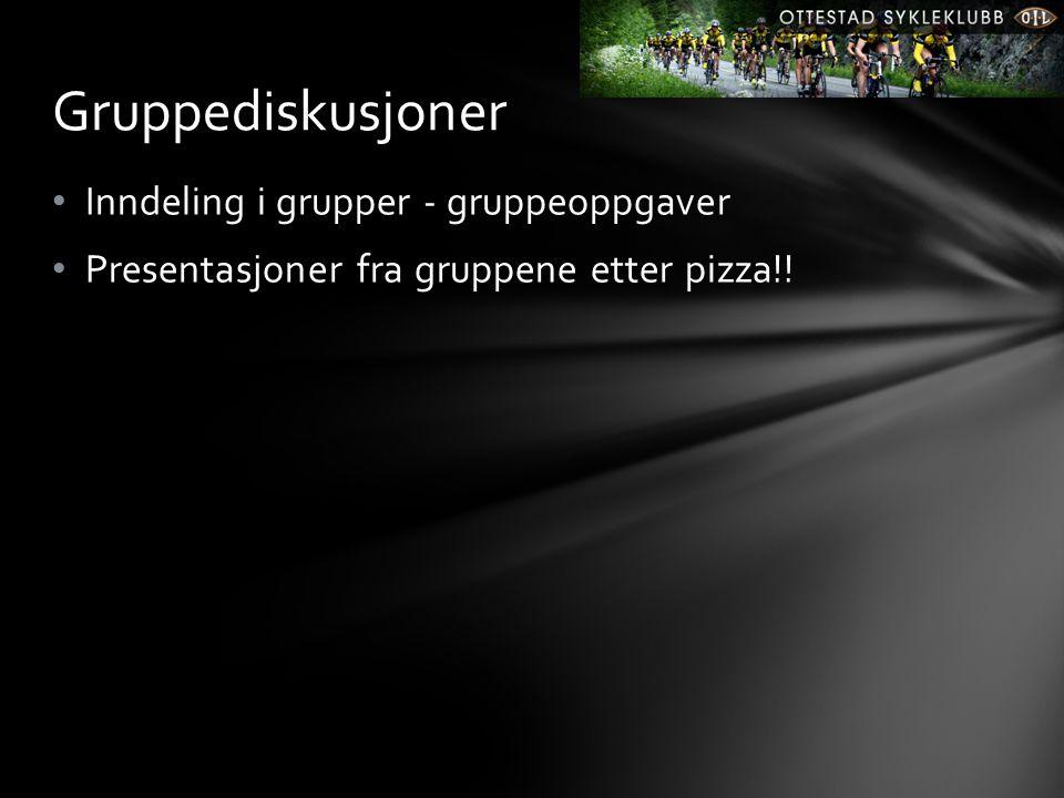 • Inndeling i grupper - gruppeoppgaver • Presentasjoner fra gruppene etter pizza!! Gruppediskusjoner