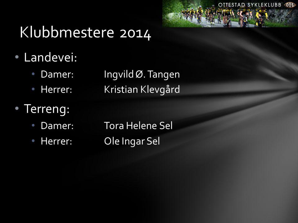• Landevei: • Damer: Ingvild Ø. Tangen • Herrer: Kristian Klevgård • Terreng: • Damer: Tora Helene Sel • Herrer: Ole Ingar Sel Klubbmestere 2014