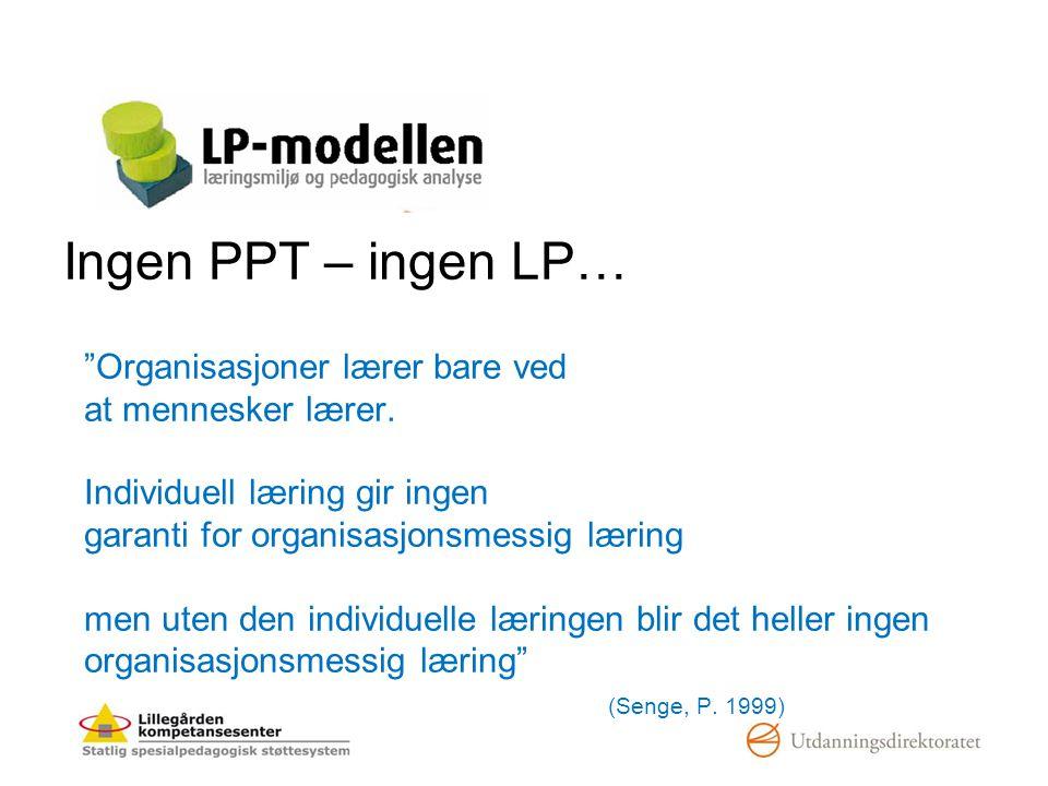 PPT sin rolle i lærergruppene •Veilede EN NY MÅTE Å JOBBE PÅ.