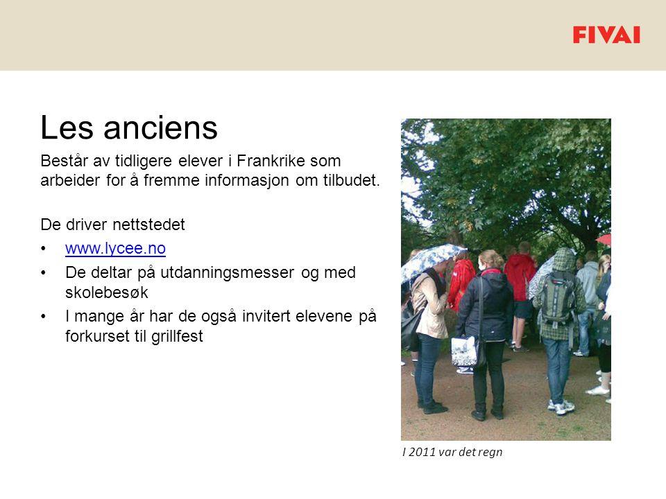 Les anciens Består av tidligere elever i Frankrike som arbeider for å fremme informasjon om tilbudet. De driver nettstedet •www.lycee.nowww.lycee.no •