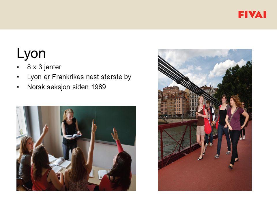 Lyon •8 x 3 jenter •Lyon er Frankrikes nest største by •Norsk seksjon siden 1989