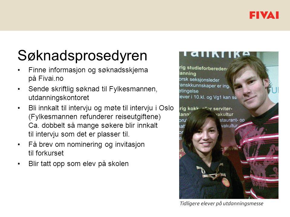 Søknadsprosedyren •Finne informasjon og søknadsskjema på Fivai.no •Sende skriftlig søknad til Fylkesmannen, utdanningskontoret •Bli innkalt til interv