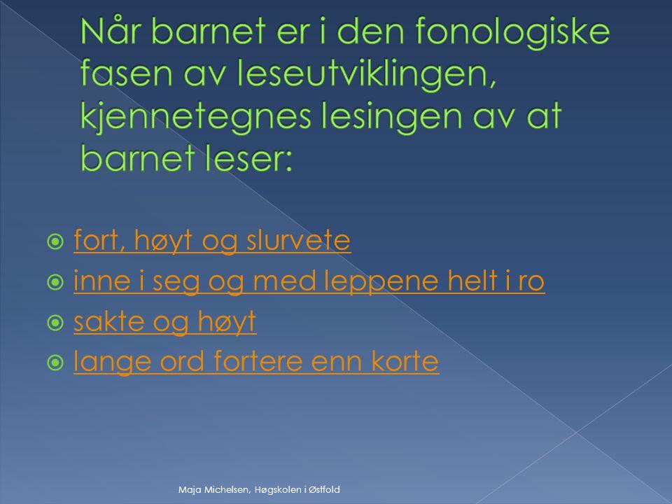 Forskjellen mellom /i/ og /y/ kan være vanskelig for barn som ikke har norsk som morsmål. Både /i/ og /y/ er nemlig fremre vokaler, men hvis du bare