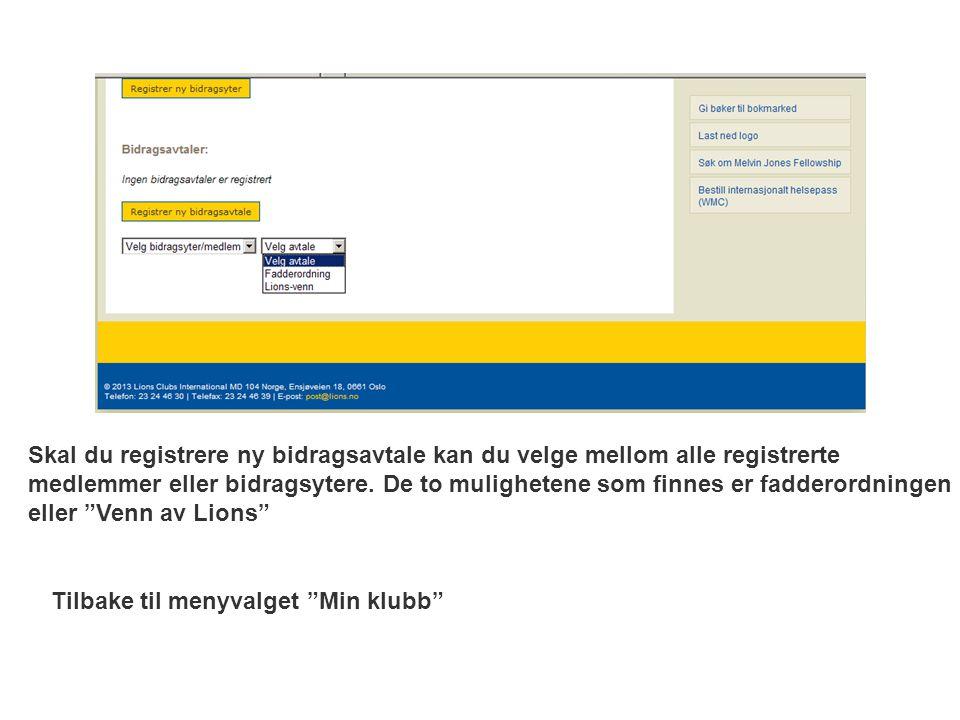 Skal du registrere ny bidragsavtale kan du velge mellom alle registrerte medlemmer eller bidragsytere. De to mulighetene som finnes er fadderordningen
