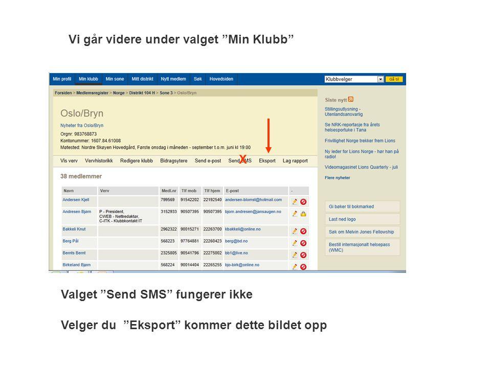 """Vi går videre under valget """"Min Klubb"""" Valget """"Send SMS"""" fungerer ikke Velger du """"Eksport"""" kommer dette bildet opp X"""