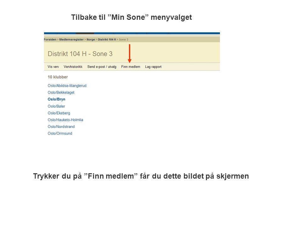 """Tilbake til """"Min Sone"""" menyvalget Trykker du på """"Finn medlem"""" får du dette bildet på skjermen"""