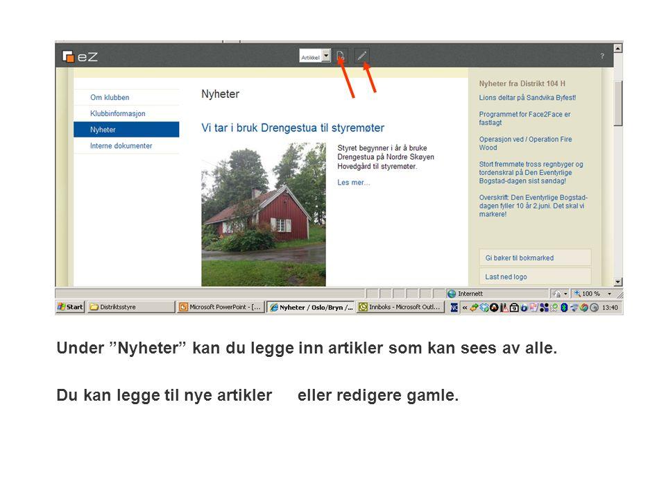 Under Nyheter kan du legge inn artikler som kan sees av alle.