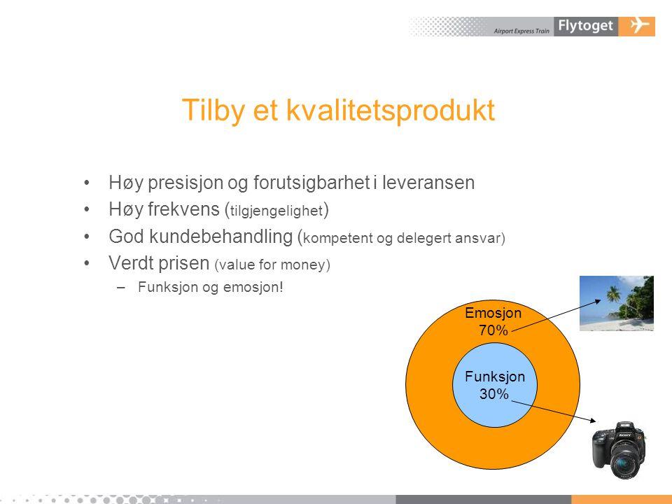 Tilby et kvalitetsprodukt •Høy presisjon og forutsigbarhet i leveransen •Høy frekvens ( tilgjengelighet ) •God kundebehandling ( kompetent og delegert