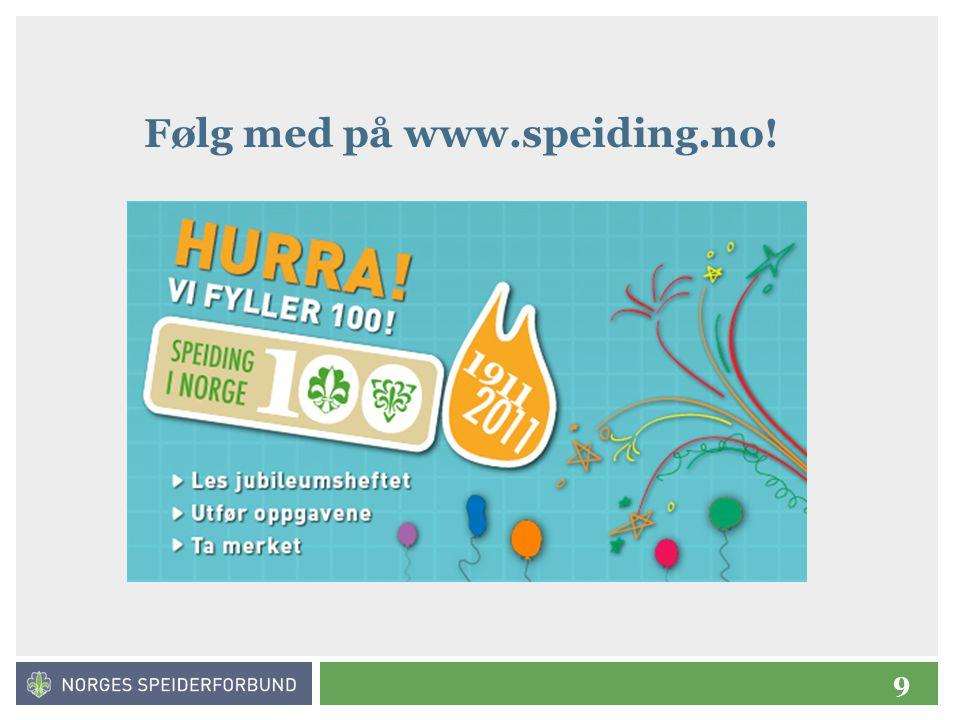 9 Følg med på www.speiding.no!
