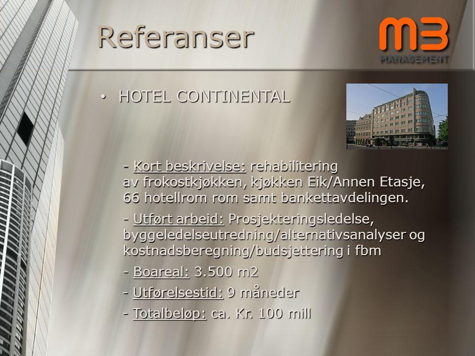 Referanser - Kort beskrivelse: rehabilitering av frokostkjøkken, kjøkken Eik/Annen Etasje, 66 hotellrom rom samt bankettavdelingen. - Utført arbeid: P
