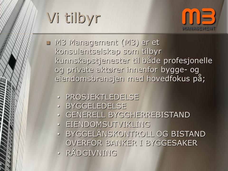 MMMM3 Management (M3) er et konsulentselskap som tilbyr kunnskapstjenester til både profesjonelle og private aktører innenfor bygge- og eiendomsbr