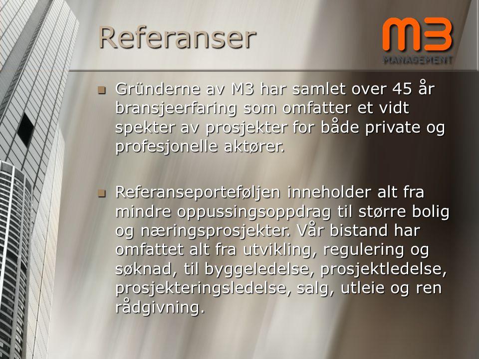 Referanser GGGGründerne av M3 har samlet over 45 år bransjeerfaring som omfatter et vidt spekter av prosjekter for både private og profesjonelle a