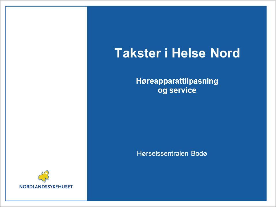 Takster i Helse Nord Høreapparattilpasning og service Hørselssentralen Bodø