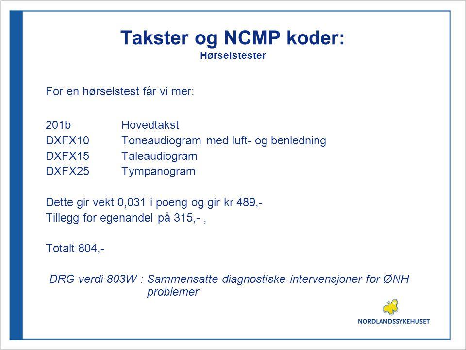Takster og NCMP koder: Hørselstester For en hørselstest får vi mer: 201b Hovedtakst DXFX10Toneaudiogram med luft- og benledning DXFX15Taleaudiogram DX