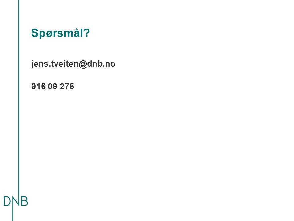 Spørsmål? jens.tveiten@dnb.no 916 09 275