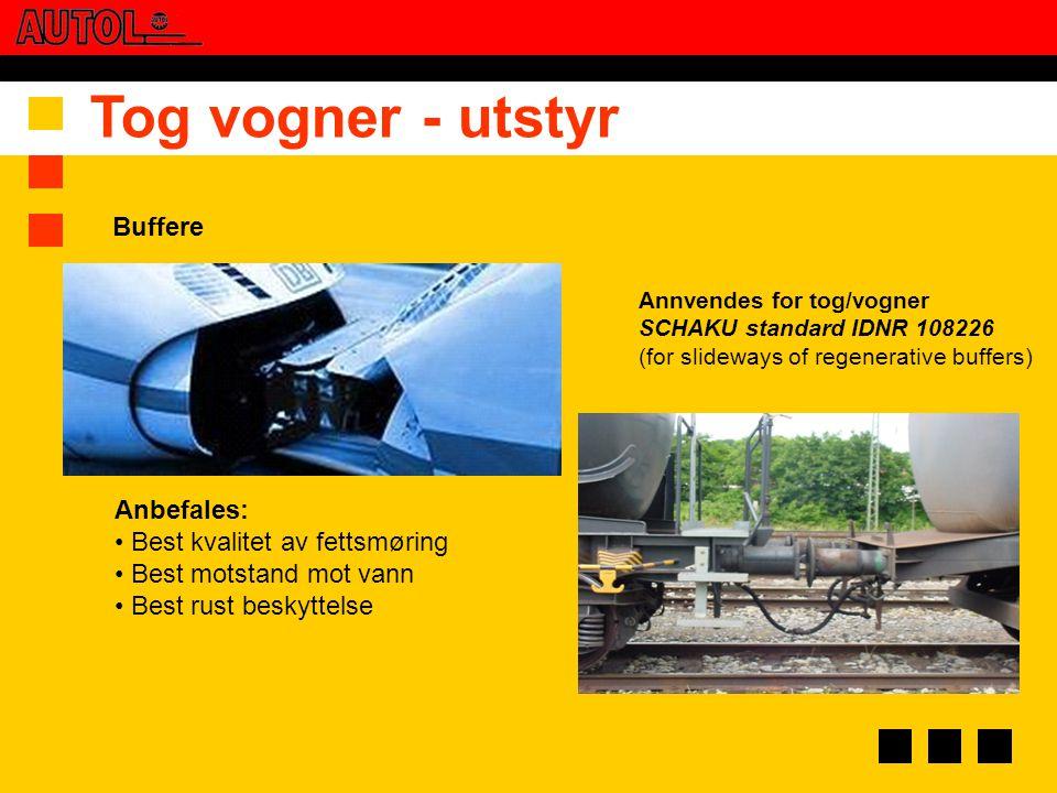 Tog vogner - utstyr Anbefales: • Best kvalitet av fettsmøring • Best motstand mot vann • Best rust beskyttelse Buffere Annvendes for tog/vogner SCHAKU
