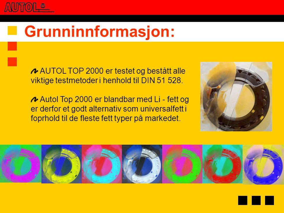 Grunninnformasjon: AUTOL TOP 2000 er testet og bestått alle viktige testmetoder i henhold til DIN 51 528. Autol Top 2000 er blandbar med Li - fett og