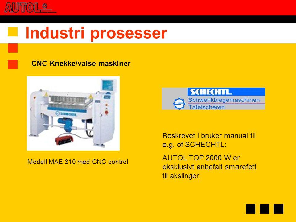 Industri prosesser Beskrevet i bruker manual til e.g. of SCHECHTL: AUTOL TOP 2000 W er eksklusivt anbefalt smørefett til akslinger. Modell MAE 310 med