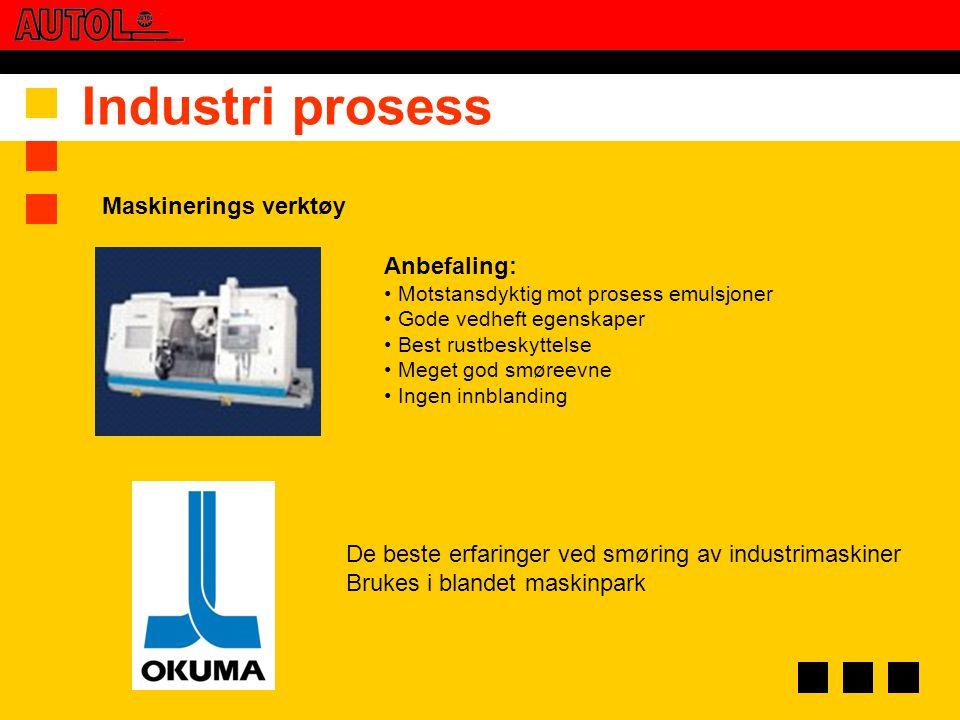 Industri prosess Anbefaling: • Motstansdyktig mot prosess emulsjoner • Gode vedheft egenskaper • Best rustbeskyttelse • Meget god smøreevne • Ingen in