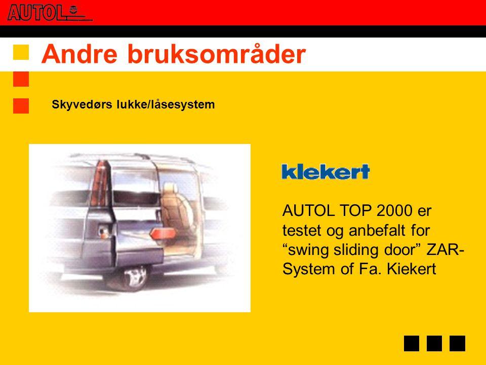 """Andre bruksområder AUTOL TOP 2000 er testet og anbefalt for """"swing sliding door"""" ZAR- System of Fa. Kiekert Skyvedørs lukke/låsesystem"""