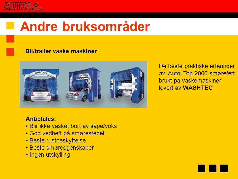 Andre bruksområder Anbefales: • Blir ikke vasket bort av såpe/voks • God vedheft på smørestedet • Beste rustbeskyttelse • Beste smøreegenskaper • Inge