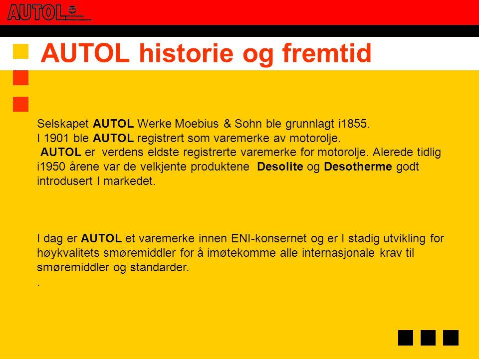 Selskapet AUTOL Werke Moebius & Sohn ble grunnlagt i1855. I 1901 ble AUTOL registrert som varemerke av motorolje. AUTOL er verdens eldste registrerte