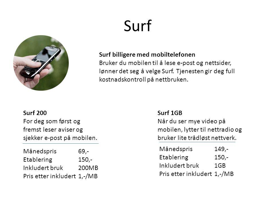 Surf Surf billigere med mobiltelefonen Bruker du mobilen til å lese e-post og nettsider, lønner det seg å velge Surf. Tjenesten gir deg full kostnadsk