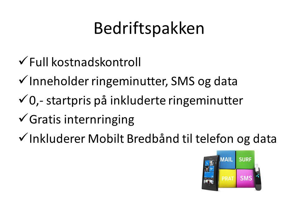 Bedriftspakken  Full kostnadskontroll  Inneholder ringeminutter, SMS og data  0,- startpris på inkluderte ringeminutter  Gratis internringing  In