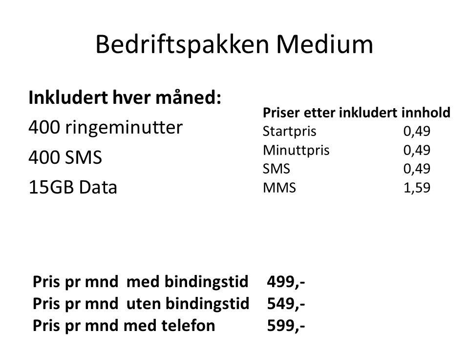 Bedriftspakken Large Inkludert hver måned: 1500 ringeminutter 1500 SMS 15GB Data Priser etter inkludert innhold Startpris0,49 Minuttpris0,49 SMS0,49 MMS1,59 Pris pr mndmed bindingstid 599,- Pris pr mnduten bindingstid649,- Pris pr mnd med telefon699,-