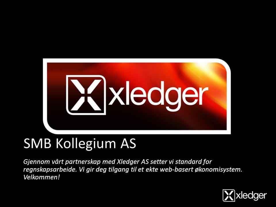 SMB Kollegium AS Gjennom vårt partnerskap med Xledger AS setter vi standard for regnskapsarbeide. Vi gir deg tilgang til et ekte web-basert økonomisys