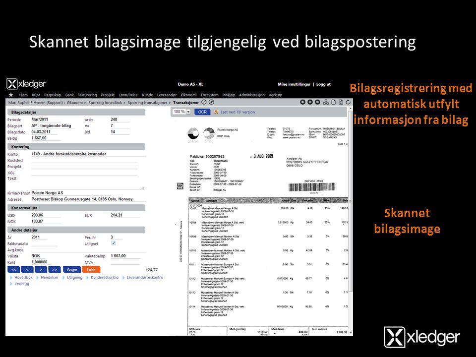Skannet bilagsimage tilgjengelig ved bilagspostering Skannet bilagsimage Bilagsregistrering med automatisk utfylt informasjon fra bilag