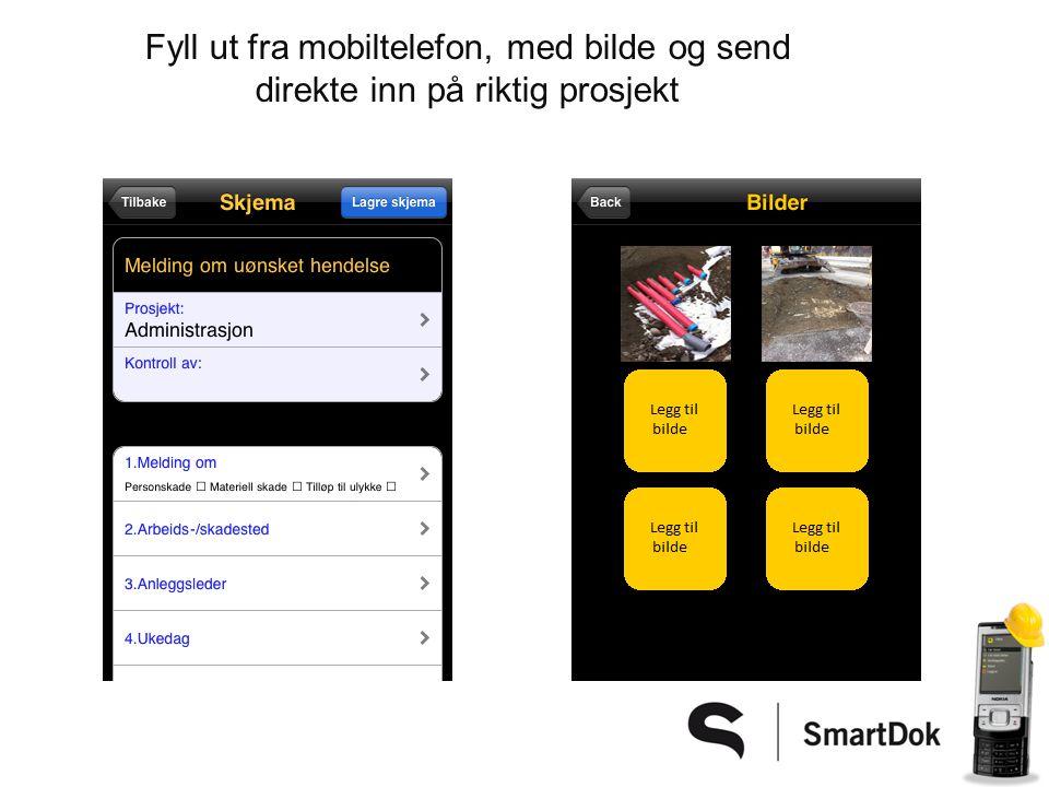 Fyll ut fra mobiltelefon, med bilde og send direkte inn på riktig prosjekt