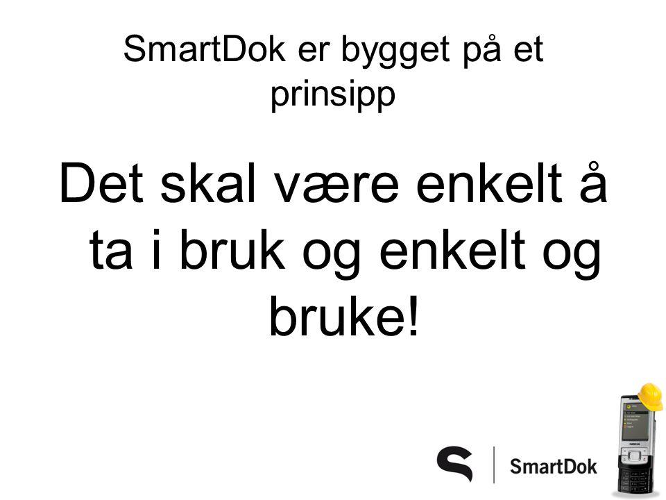 SmartDok er bygget på et prinsipp Det skal være enkelt å ta i bruk og enkelt og bruke!