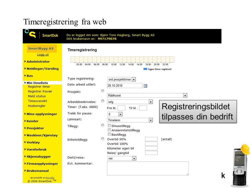 Registreringsbildet tilpasses din bedrift Registreringsbildet tilpasses din bedrift Timeregistrering fra web