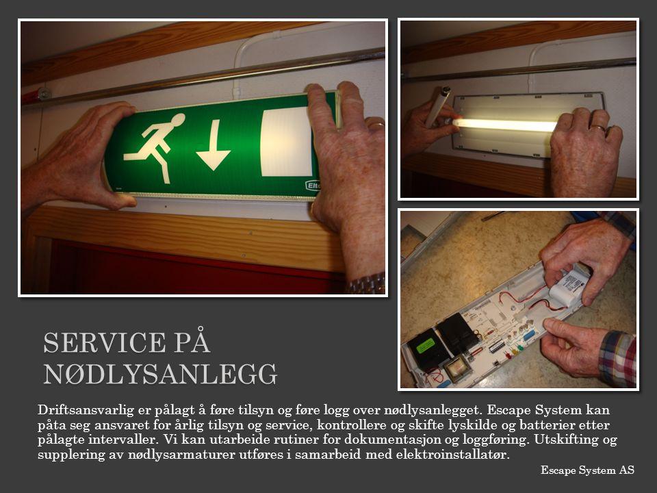 SERVICE PÅ NØDLYSANLEGG Driftsansvarlig er pålagt å føre tilsyn og føre logg over nødlysanlegget. Escape System kan påta seg ansvaret for årlig tilsyn