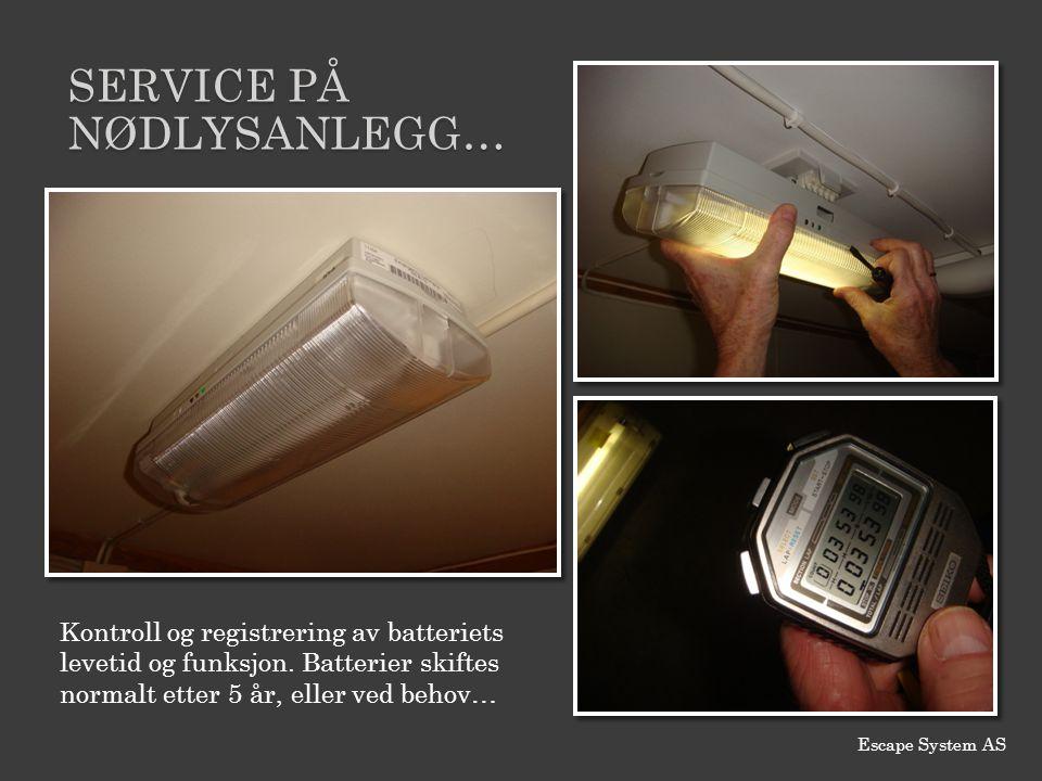 SERVICE PÅ NØDLYSANLEGG… Kontroll og registrering av batteriets levetid og funksjon. Batterier skiftes normalt etter 5 år, eller ved behov… Escape Sys