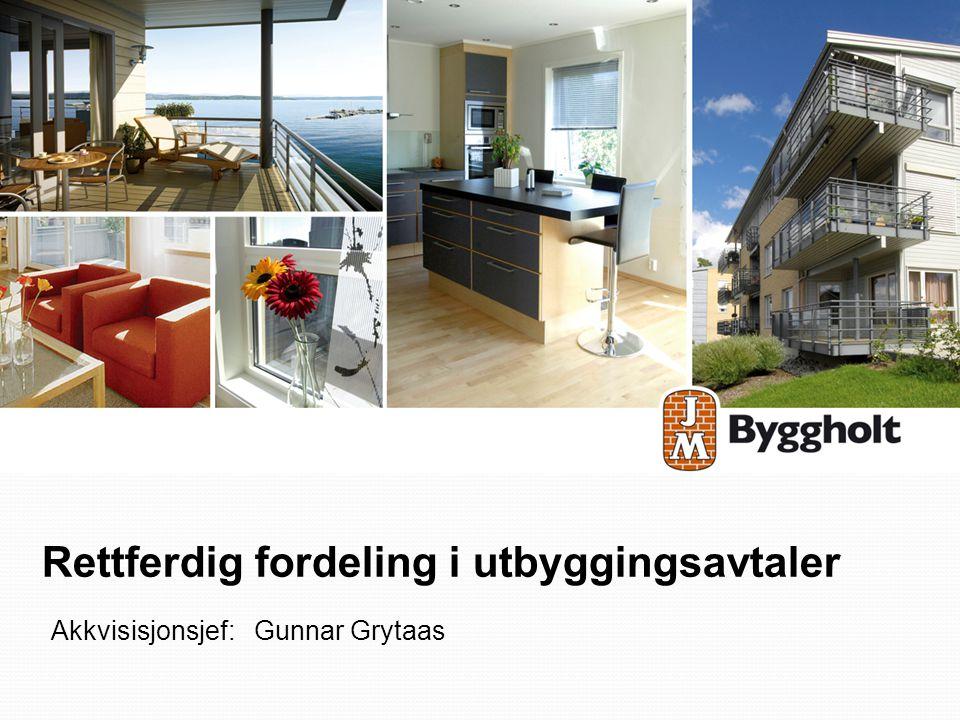 Rettferdig fordeling i utbyggingsavtaler Akkvisisjonsjef: Gunnar Grytaas