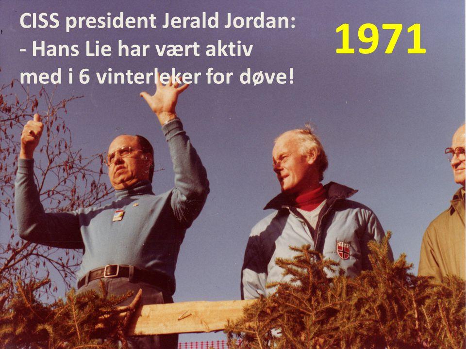 1971 CISS president Jerald Jordan: - Hans Lie har vært aktiv med i 6 vinterleker for døve!