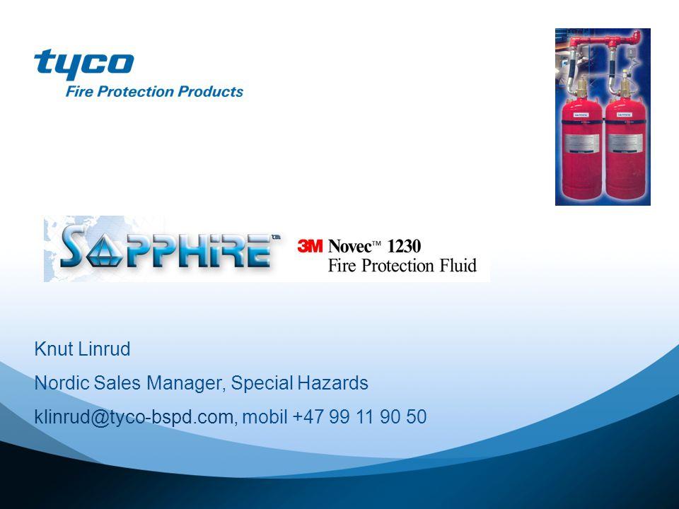 Knut Linrud Nordic Sales Manager, Special Hazards klinrud@tyco-bspd.com, mobil +47 99 11 90 50