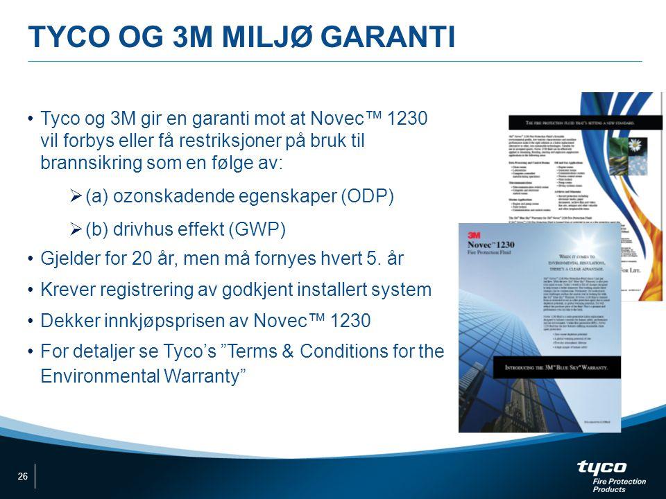 TYCO OG 3M MILJØ GARANTI •Tyco og 3M gir en garanti mot at Novec™ 1230 vil forbys eller få restriksjoner på bruk til brannsikring som en følge av:  (