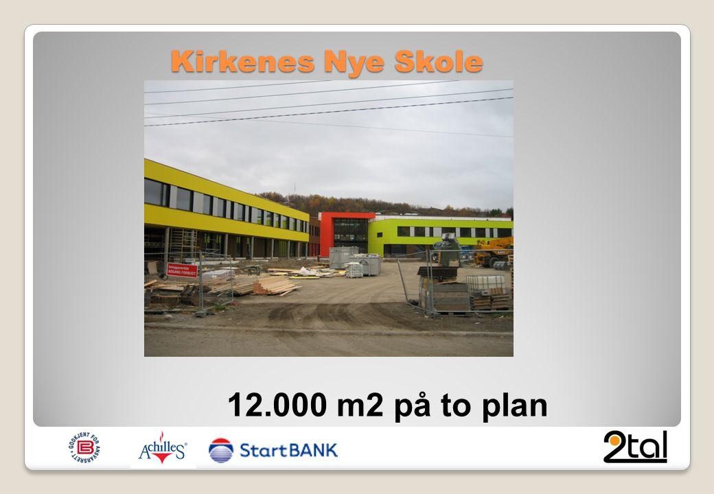 Kirkenes Nye Skole 12.000 m2 på to plan