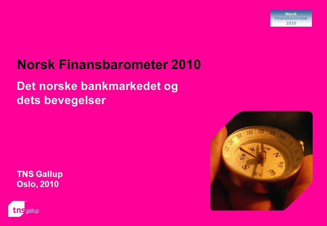 3 Norsk Finansbarometer 2010 Norsk Finansbarometer er en syndikert undersøkelse gjennomført av TNS Gallup i samarbeid med FNO (Finansnæringens Fellesorganisasjon) innenfor markedene bank, skadeforsikring og livsforsikring.